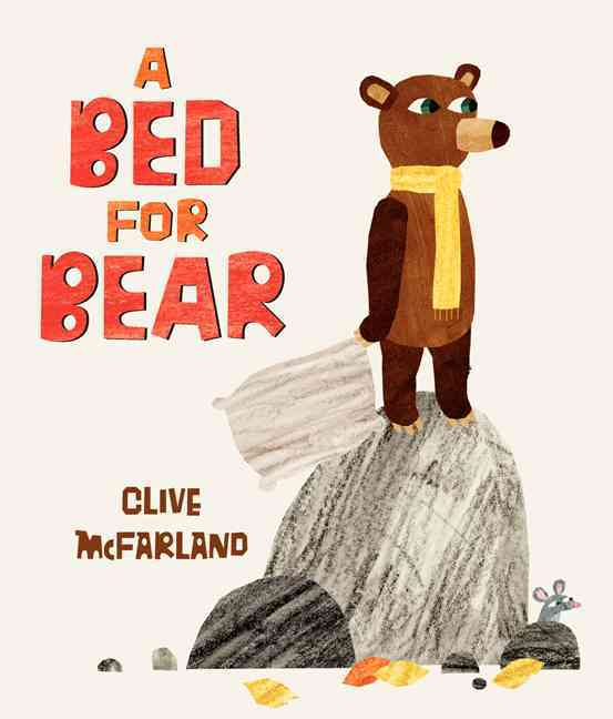 A Bed for Bear By McFarland, Clive